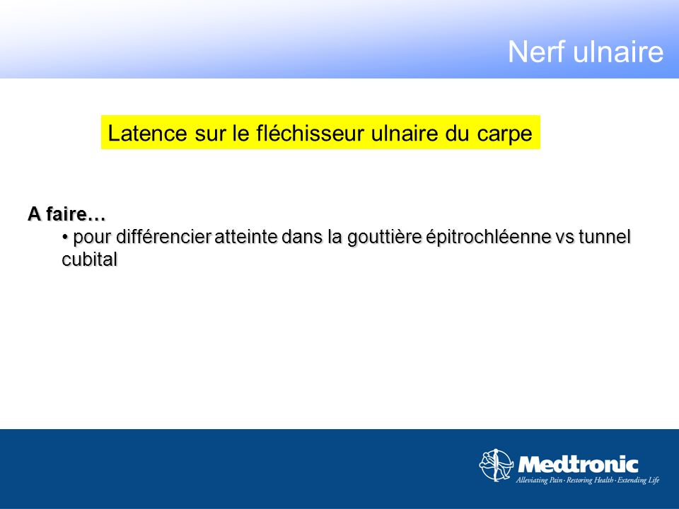 A faire… pour différencier atteinte dans la gouttière épitrochléenne vs tunnel cubital pour différencier atteinte dans la gouttière épitrochléenne vs