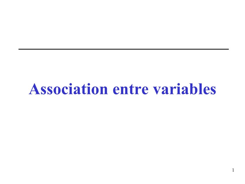 1 Association entre variables