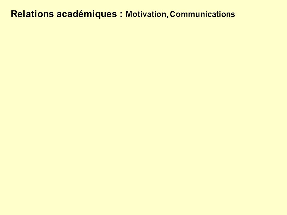Relations académiques : Motivation, Communications