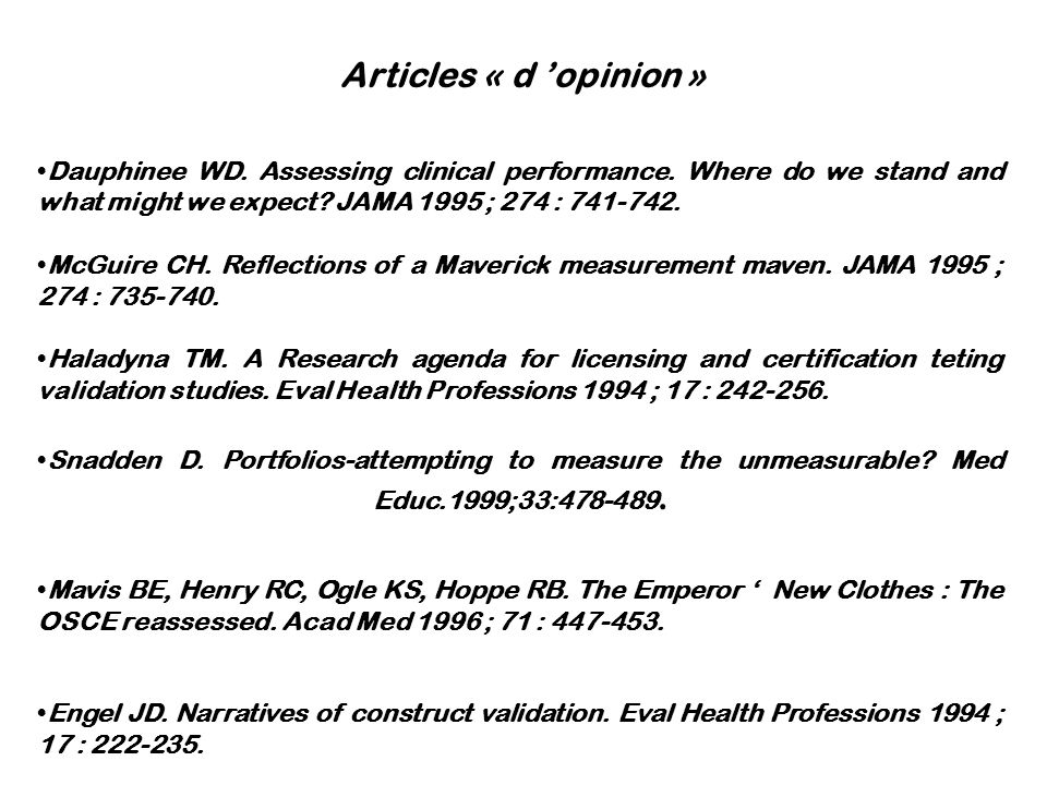 Articles « d opinion » Dauphinee WD. Assessing clinical performance. Where do we stand and what might we expect? JAMA 1995 ; 274 : 741-742. McGuire CH