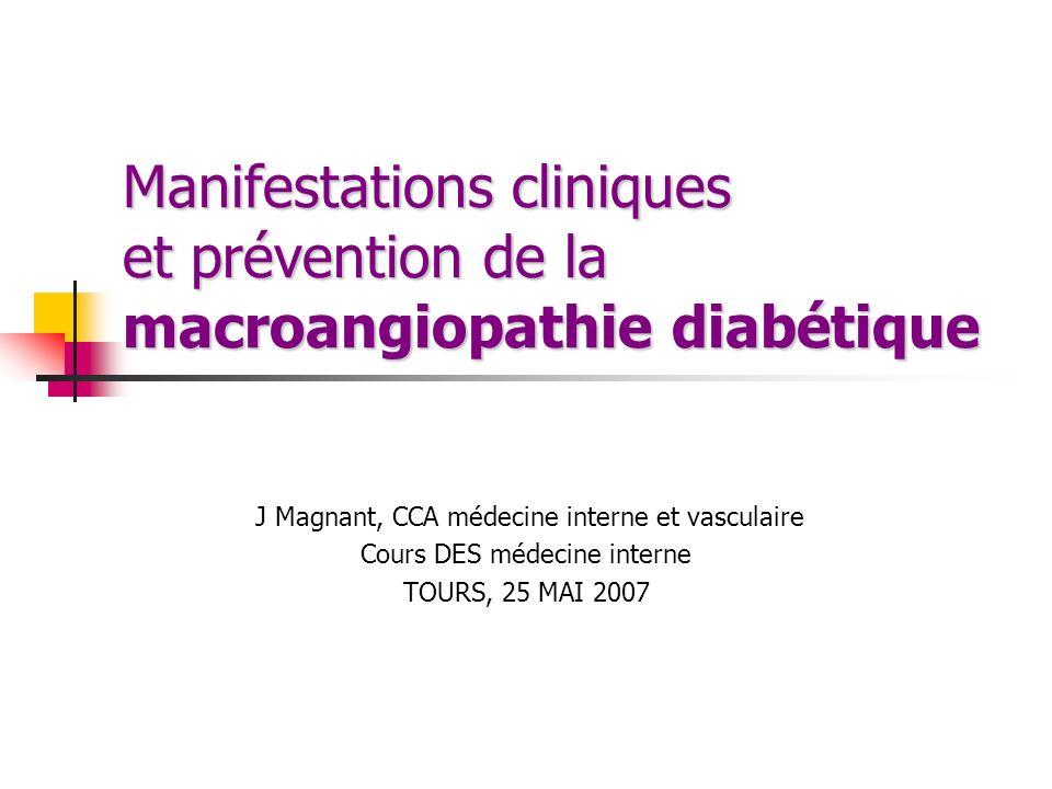 Manifestations cliniques et prévention de la macroangiopathie diabétique J Magnant, CCA médecine interne et vasculaire Cours DES médecine interne TOUR