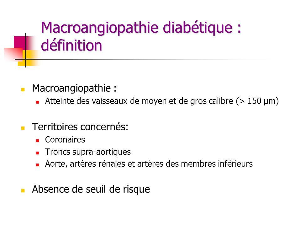 Macroangiopathie diabétique : définition Macroangiopathie : Atteinte des vaisseaux de moyen et de gros calibre (> 150 μm) Territoires concernés: Coron