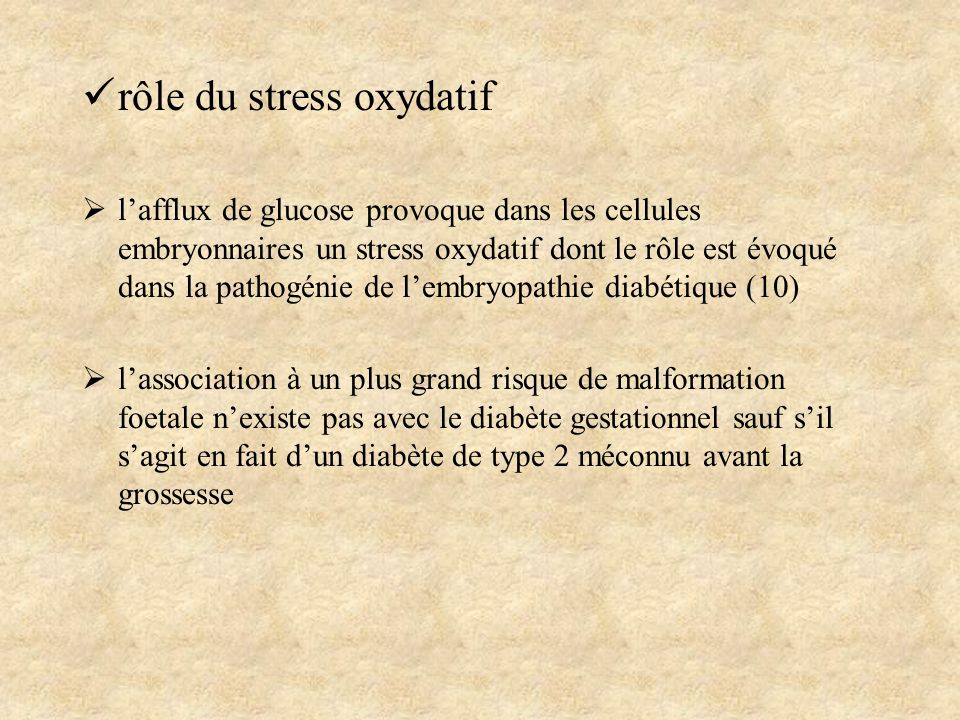rôle du stress oxydatif lafflux de glucose provoque dans les cellules embryonnaires un stress oxydatif dont le rôle est évoqué dans la pathogénie de l