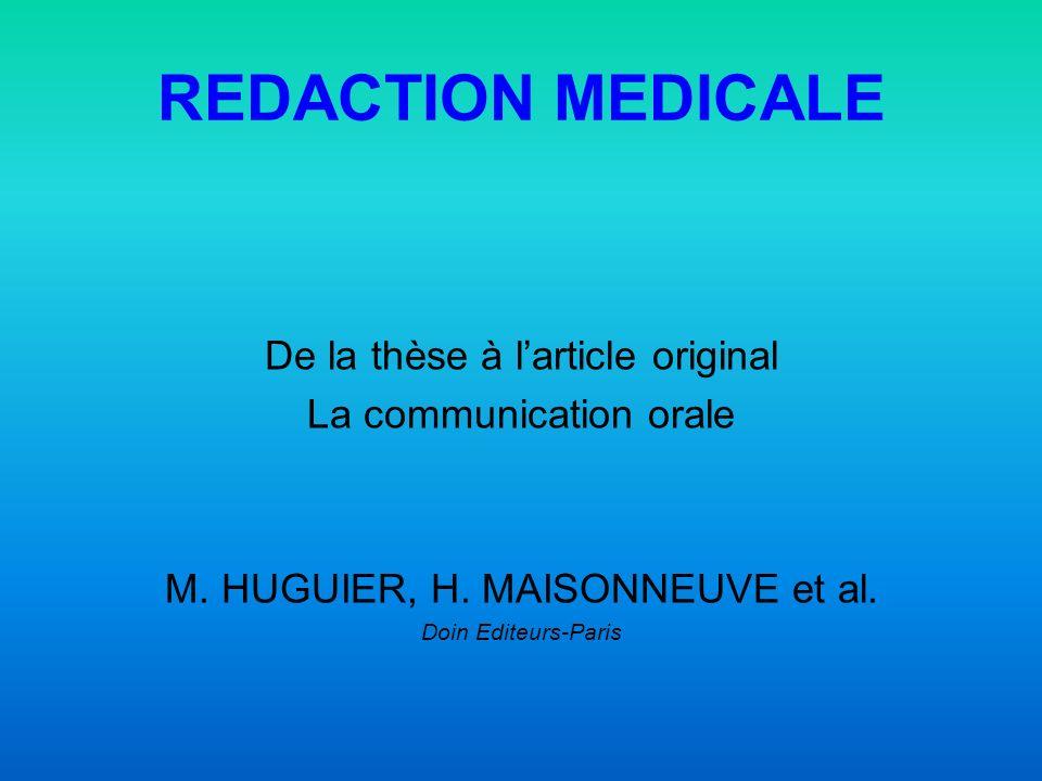 REDACTION MEDICALE De la thèse à larticle original La communication orale M.