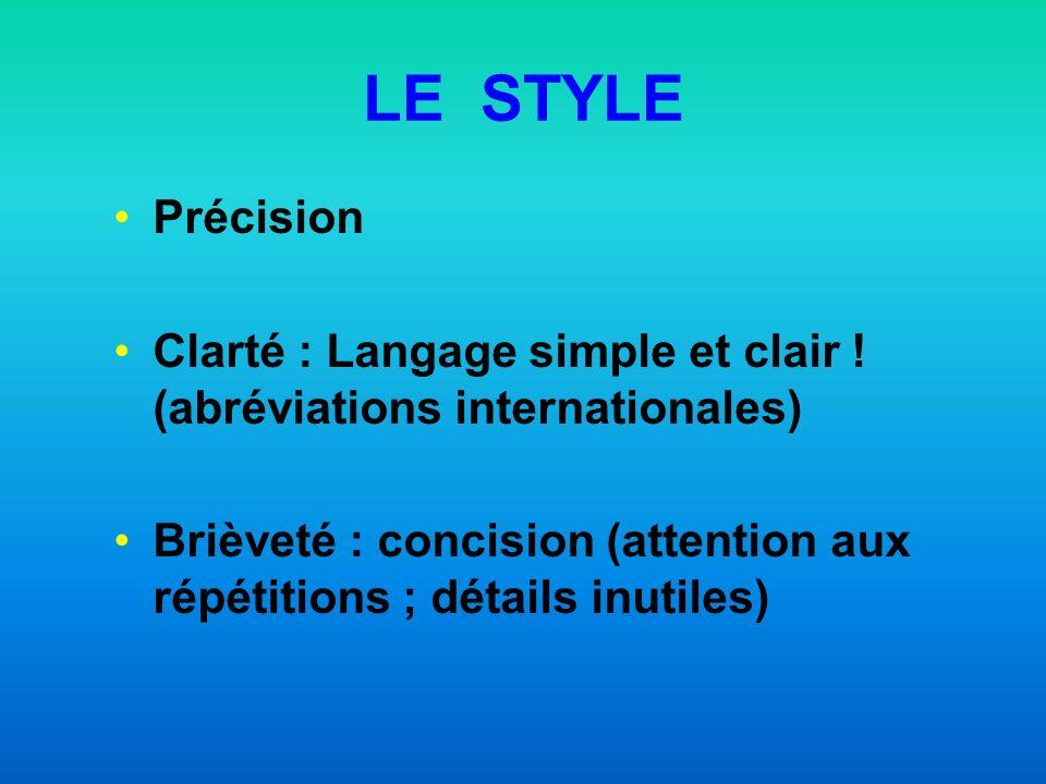 LE STYLE Précision Clarté : Langage simple et clair .
