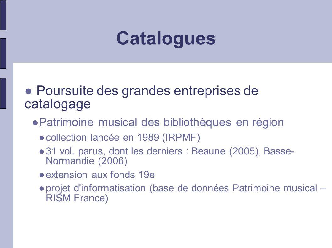 Catalogues Le portail CCFr a vocation à couvrir les bases de données issues de ces cataloguesCCFr Base Patrimoine (rétroconversions) CGM PALME (manuscrits littéraires du 20e siècle) Patrimoine musical – RISM France etc.