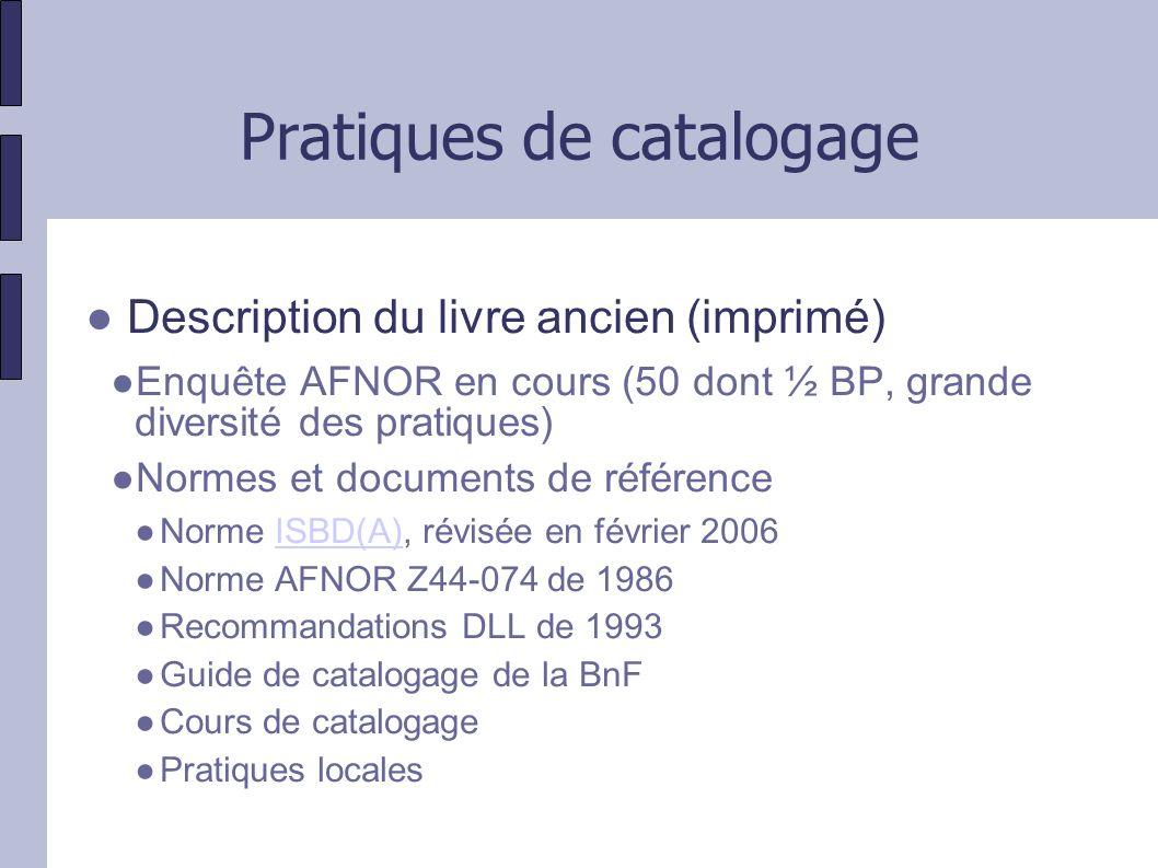 Pratiques de catalogage Description du livre ancien (imprimé) Quelle solution retenir .