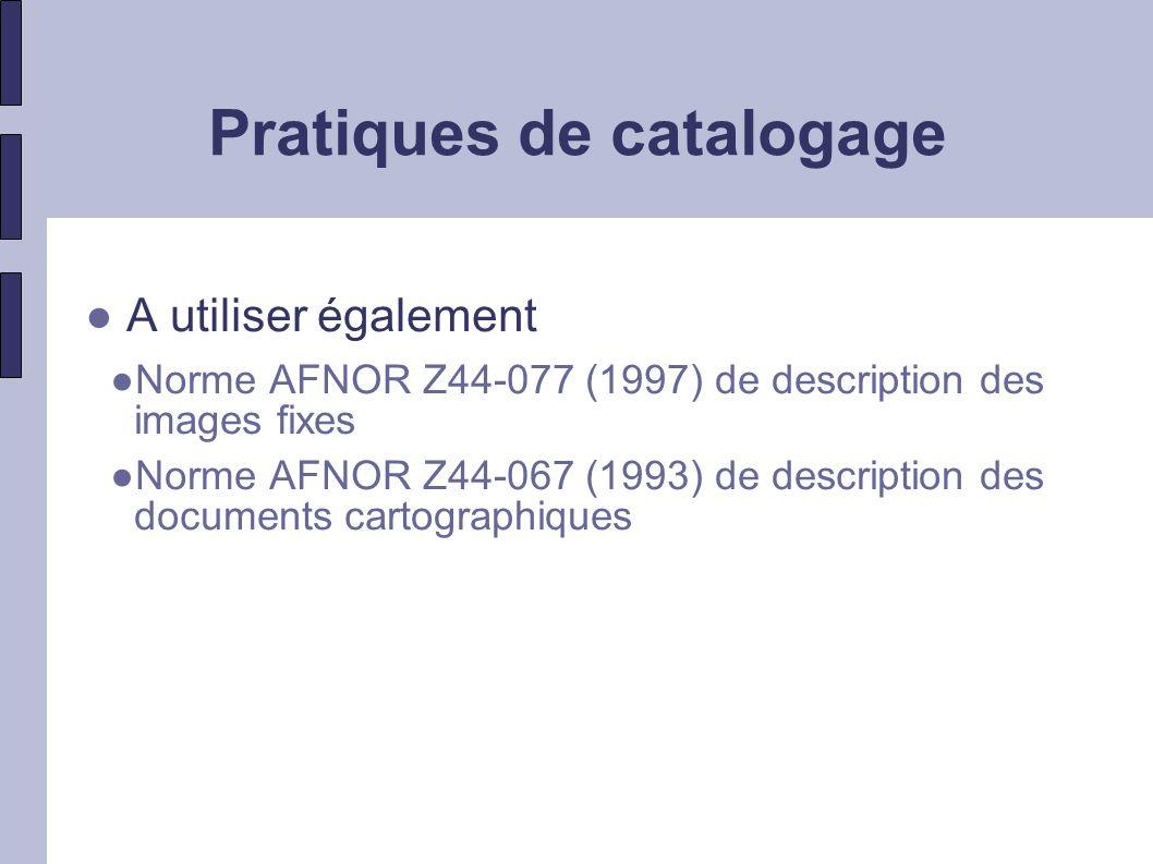 Pratiques de catalogage Pratiques de récupération des notices Est-ce que les bibliothèques françaises utilisent suffisamment les grands réservoirs .