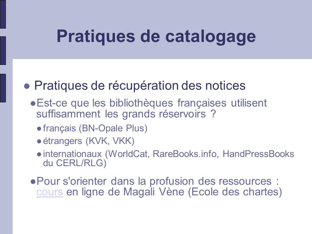 Catalogues Poursuite des grandes entreprises de catalogage Catalogue général des manuscrits (CGM) derniers volumes : 65 (Amiens, Caen, 1990) et 66 (suppl.
