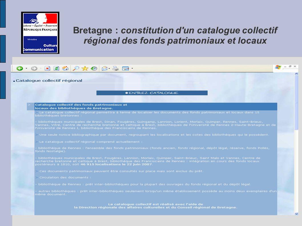 Bretagne : constitution d un catalogue collectif régional des fonds patrimoniaux et locaux