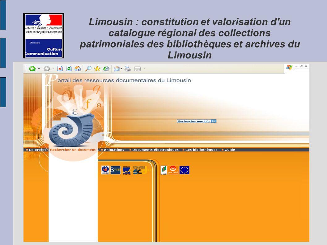 Limousin : constitution et valorisation d un catalogue régional des collections patrimoniales des bibliothèques et archives du Limousin