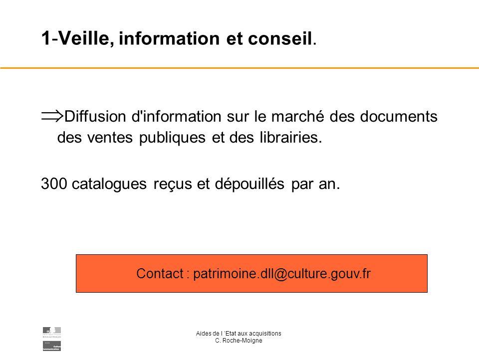 Aides de l Etat aux acquisitions C. Roche-Moigne 1-Veille, information et conseil.