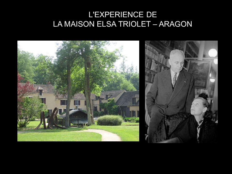 L EXPERIENCE DE LA MAISON ELSA TRIOLET – ARAGON
