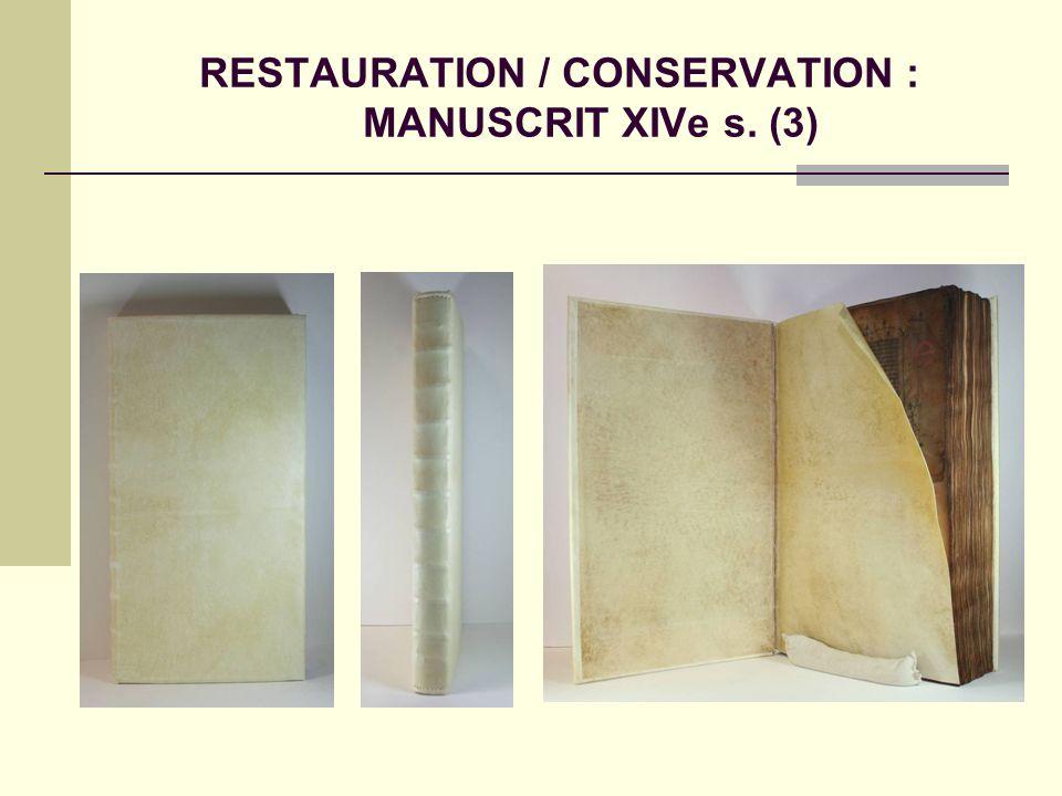 RESTAURATION / CONSERVATION : MANUSCRIT XIVe s. (3)