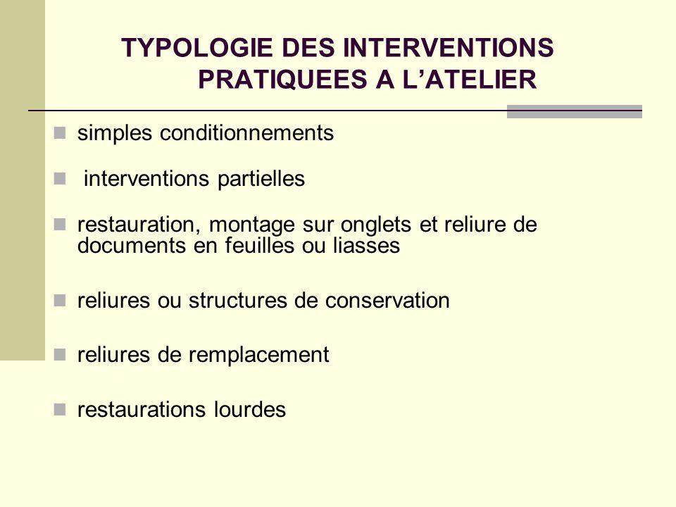 TYPOLOGIE DES INTERVENTIONS PRATIQUEES A LATELIER simples conditionnements interventions partielles restauration, montage sur onglets et reliure de do