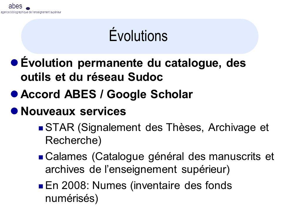13 septembre 2007 abes agence bibliographique de lenseignement supérieur Évolutions Évolution permanente du catalogue, des outils et du réseau Sudoc A
