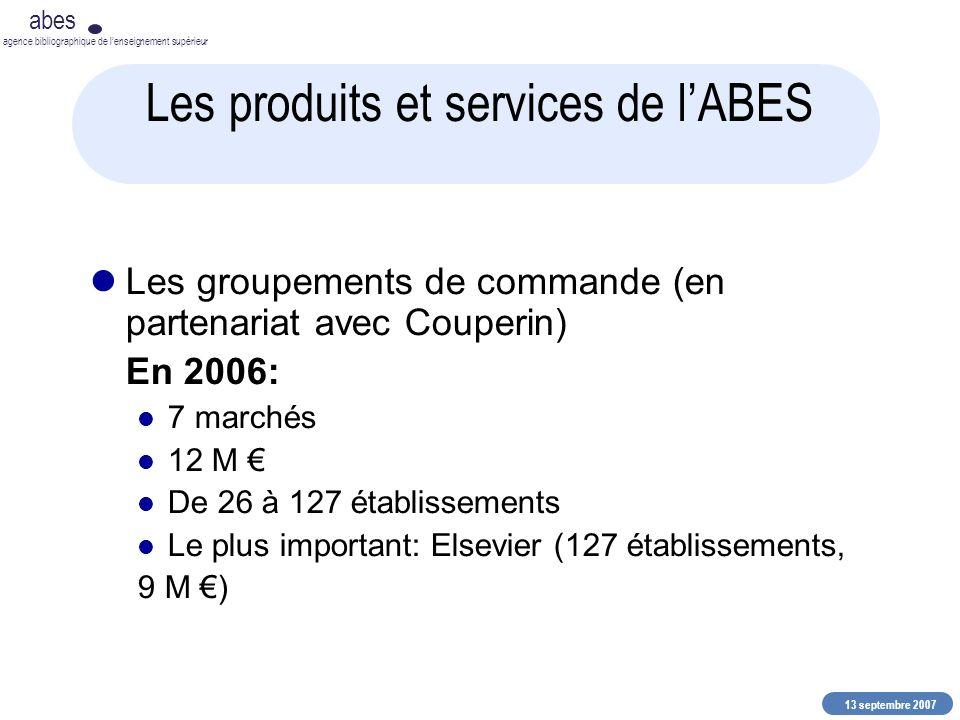 13 septembre 2007 abes agence bibliographique de lenseignement supérieur Les produits et services de lABES Les groupements de commande (en partenariat