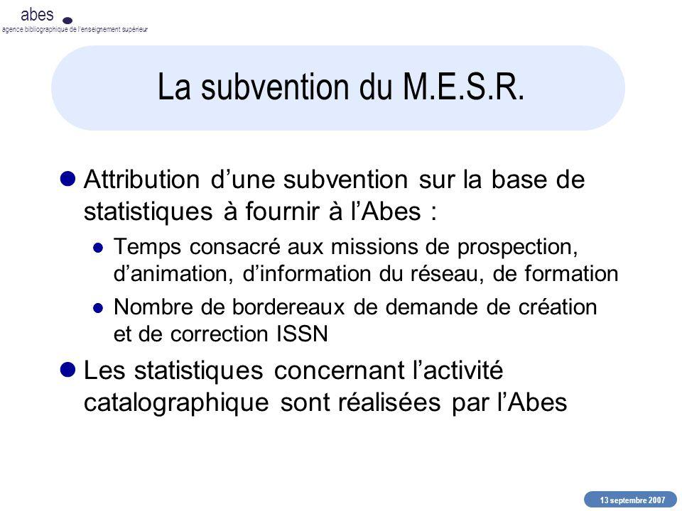 13 septembre 2007 abes agence bibliographique de lenseignement supérieur La subvention du M.E.S.R. Attribution dune subvention sur la base de statisti