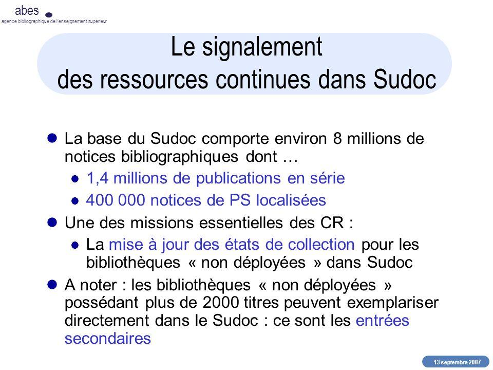 13 septembre 2007 abes agence bibliographique de lenseignement supérieur Le signalement des ressources continues dans Sudoc La base du Sudoc comporte