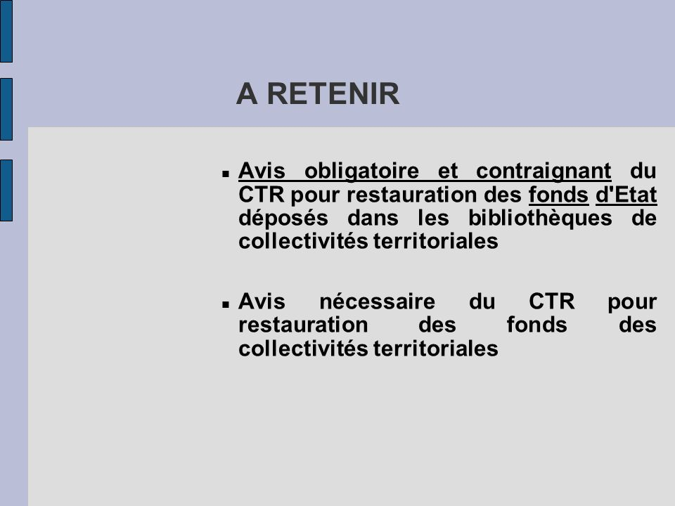 Avis obligatoire et contraignant du CTR pour restauration des fonds d'Etat déposés dans les bibliothèques de collectivités territoriales Avis nécessai
