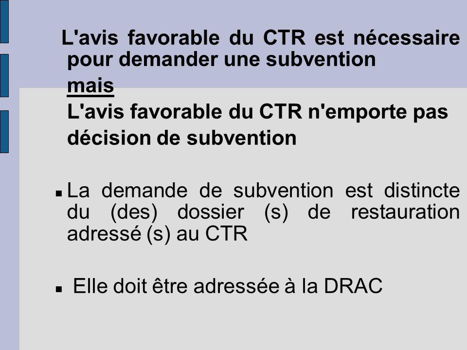 L'avis favorable du CTR est nécessaire pour demander une subvention mais L'avis favorable du CTR n'emporte pas décision de subvention La demande de su