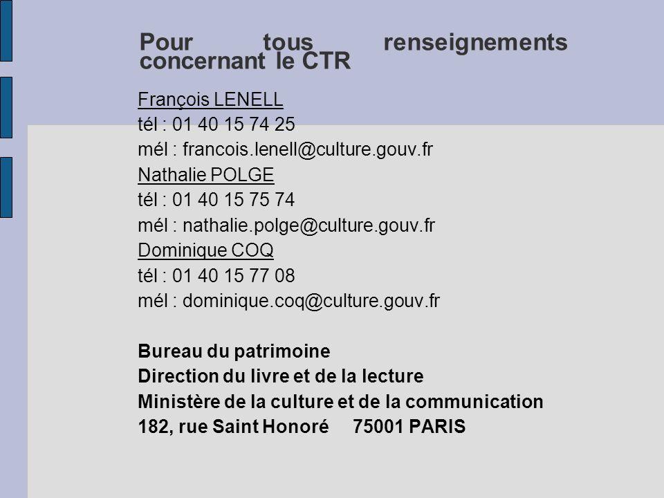 Pour tous renseignements concernant le CTR François LENELL tél : 01 40 15 74 25 mél : francois.lenell@culture.gouv.fr Nathalie POLGE tél : 01 40 15 75