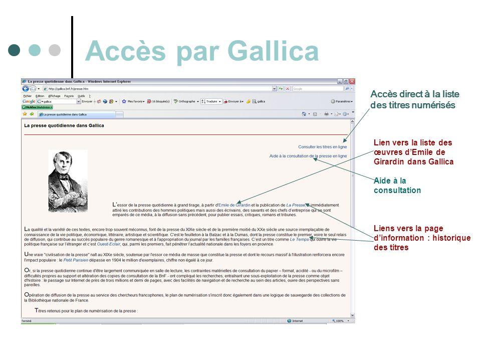 Accès par Gallica Accès direct à la liste des titres numérisés Liens vers la page dinformation : historique des titres Lien vers la liste des œuvres dEmile de Girardin dans Gallica Aide à la consultation
