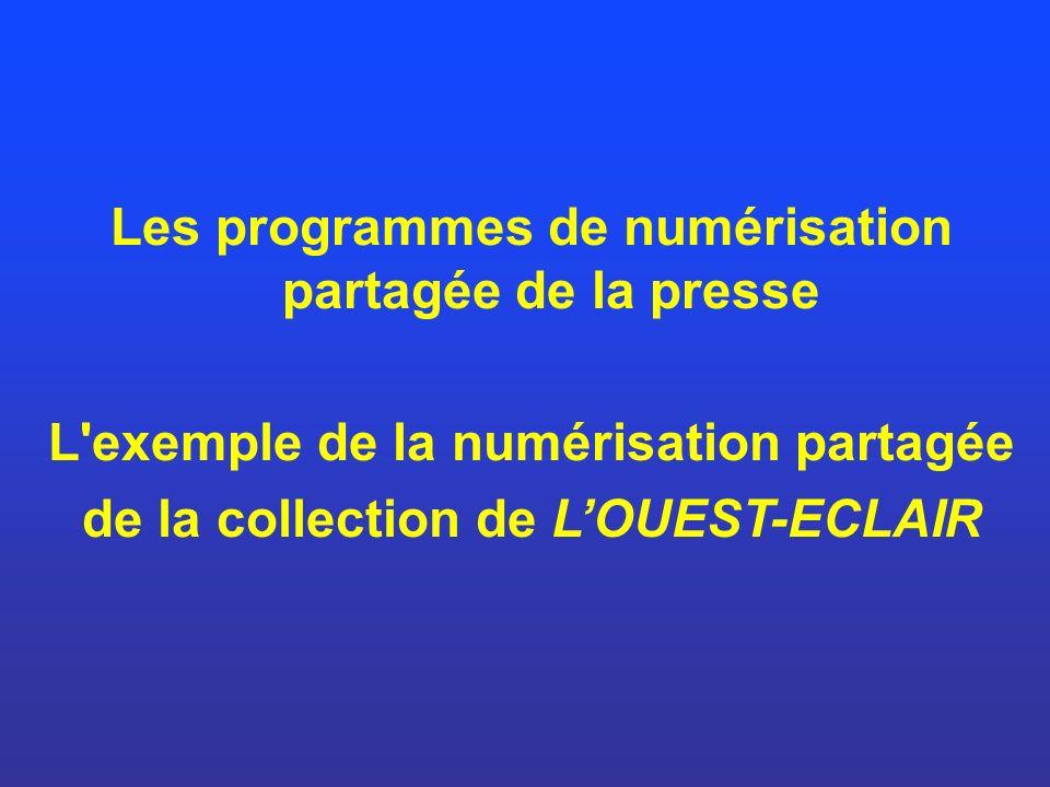 Les programmes de numérisation partagée de la presse L'exemple de la numérisation partagée de la collection de LOUEST-ECLAIR