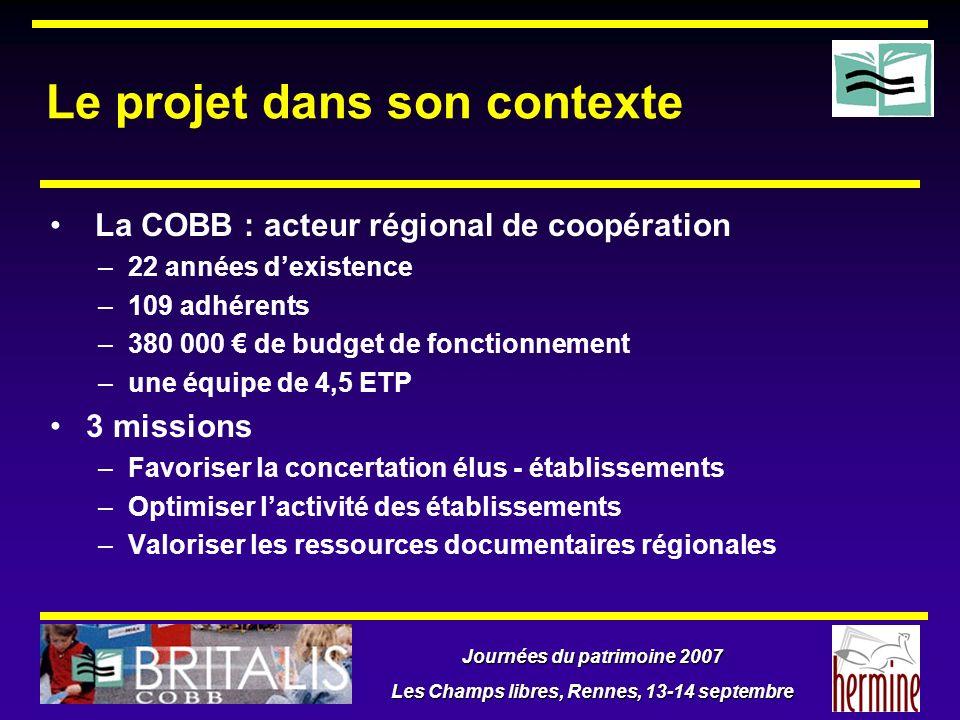 Journées du patrimoine 2007 Les Champs libres, Rennes, 13-14 septembre Le projet dans son contexte La COBB : acteur régional de coopération –22 années
