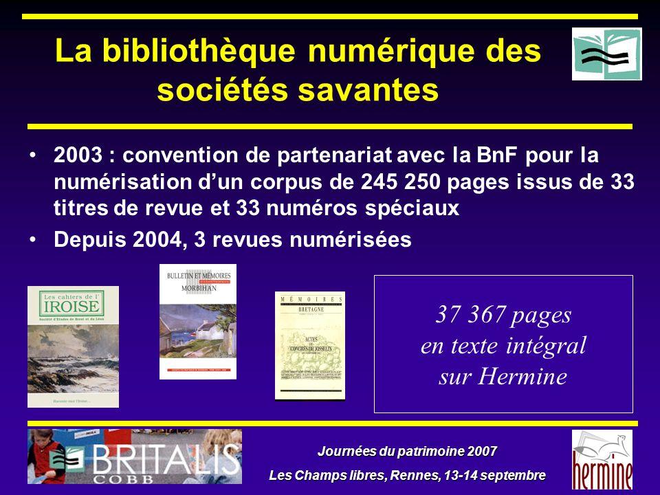 Journées du patrimoine 2007 Les Champs libres, Rennes, 13-14 septembre La bibliothèque numérique des sociétés savantes 2003 : convention de partenaria