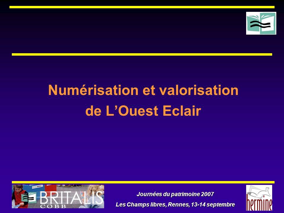 Journées du patrimoine 2007 Les Champs libres, Rennes, 13-14 septembre Numérisation et valorisation de LOuest Eclair