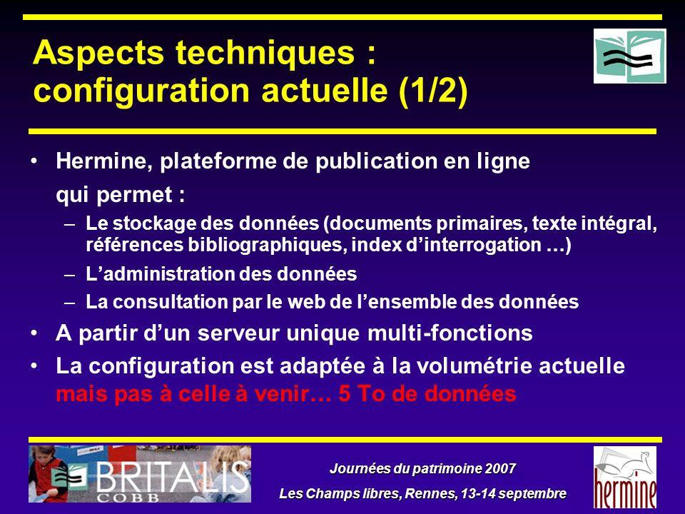 Journées du patrimoine 2007 Les Champs libres, Rennes, 13-14 septembre Aspects techniques : configuration actuelle (1/2) Hermine, plateforme de public