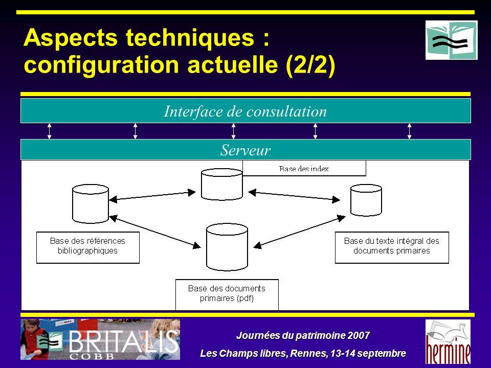 Journées du patrimoine 2007 Les Champs libres, Rennes, 13-14 septembre Aspects techniques : configuration actuelle (2/2) Interface de consultation Ser