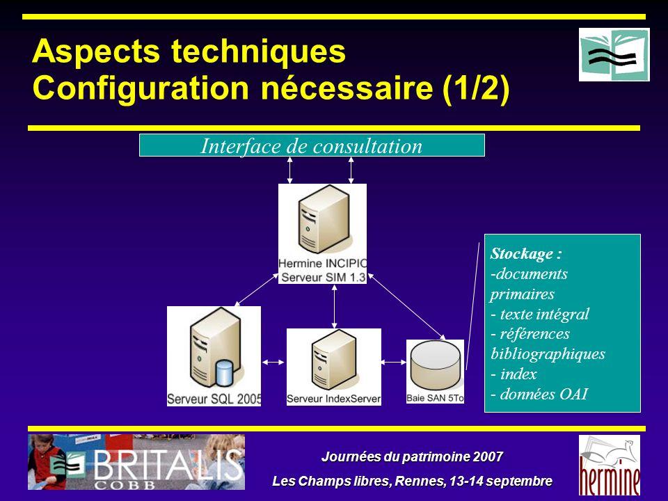 Journées du patrimoine 2007 Les Champs libres, Rennes, 13-14 septembre Aspects techniques Configuration nécessaire (1/2) Interface de consultation Sto