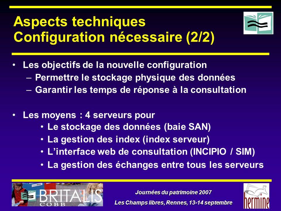 Journées du patrimoine 2007 Les Champs libres, Rennes, 13-14 septembre Aspects techniques Configuration nécessaire (2/2) Les objectifs de la nouvelle