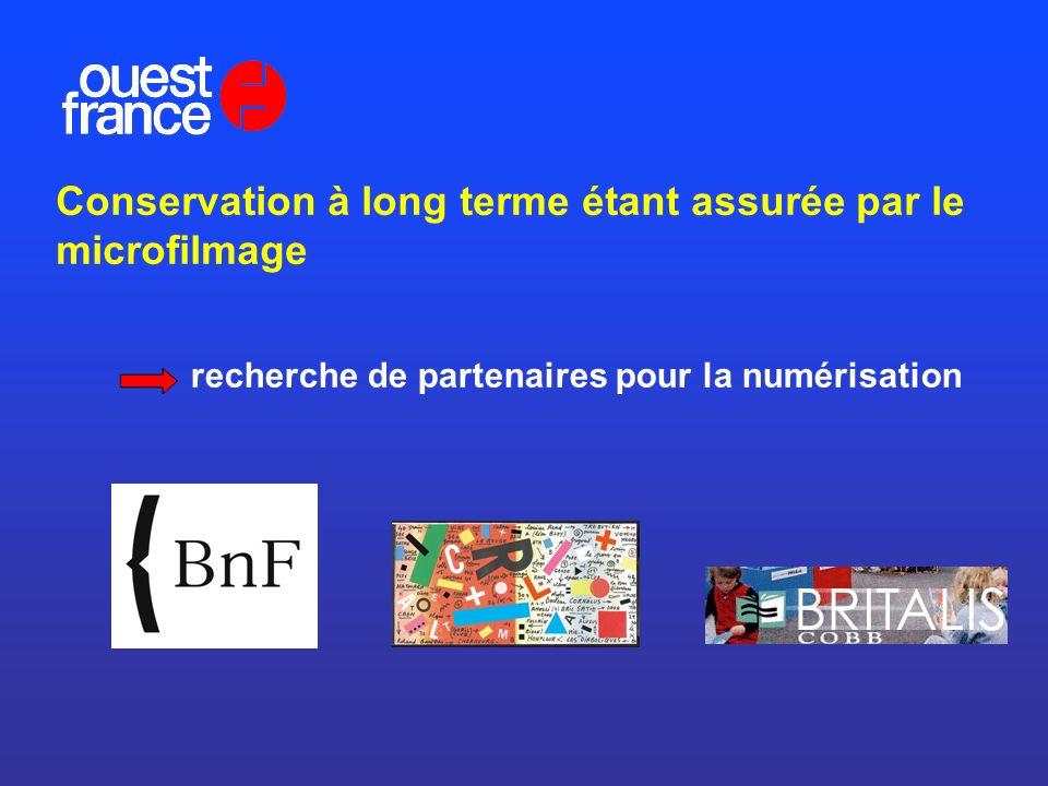 Conservation à long terme étant assurée par le microfilmage recherche de partenaires pour la numérisation