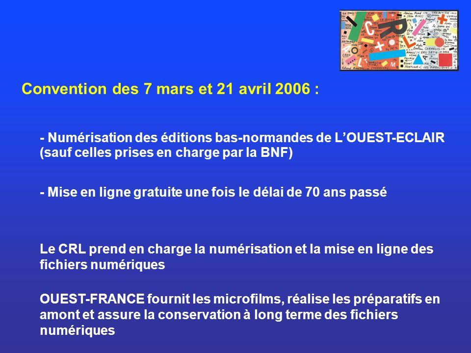 Convention des 7 mars et 21 avril 2006 : - Numérisation des éditions bas-normandes de LOUEST-ECLAIR (sauf celles prises en charge par la BNF) - Mise e