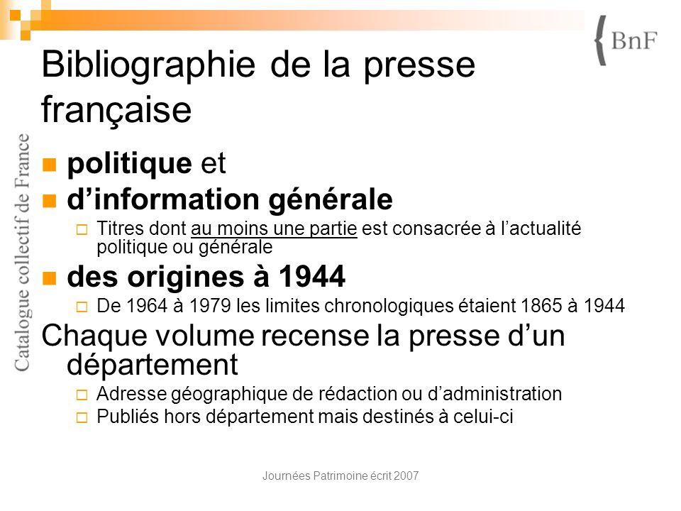 Journées Patrimoine écrit 2007 Bibliographie de la presse française politique et dinformation générale Titres dont au moins une partie est consacrée à