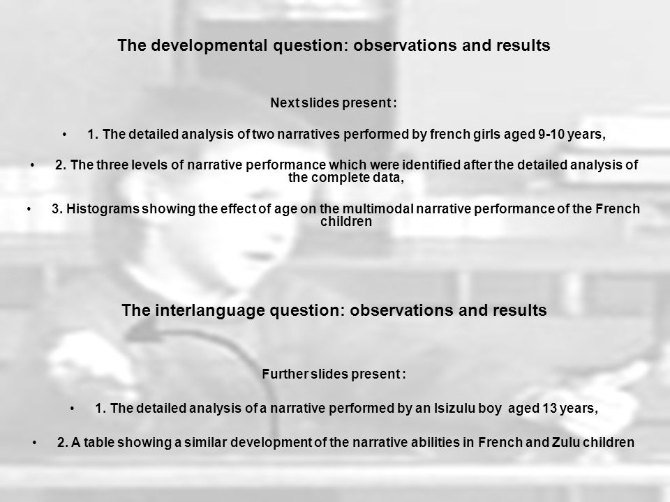 The developmental question: observations and results Next slides present : 1.