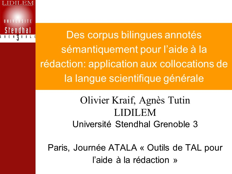 Des corpus bilingues annotés sémantiquement pour laide à la rédaction: application aux collocations de la langue scientifique générale Olivier Kraif,