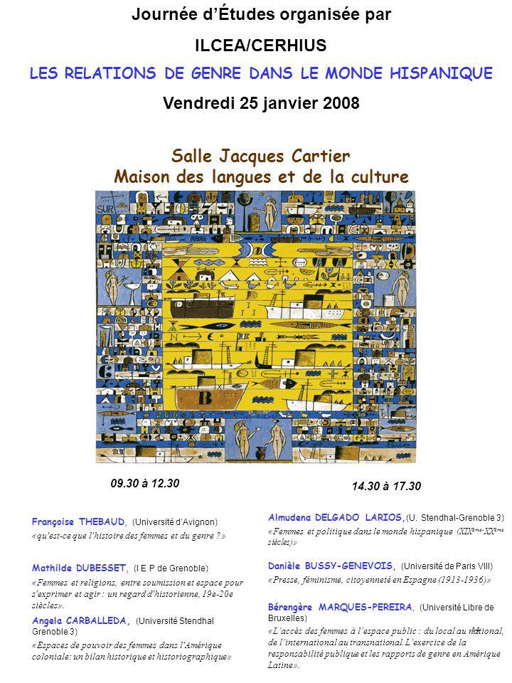 14 09.30 à 12.30 Françoise THEBAUD, (Université dAvignon) «qu'est-ce que l'histoire des femmes et du genre ?» Mathilde DUBESSET, (I E P de Grenoble) «