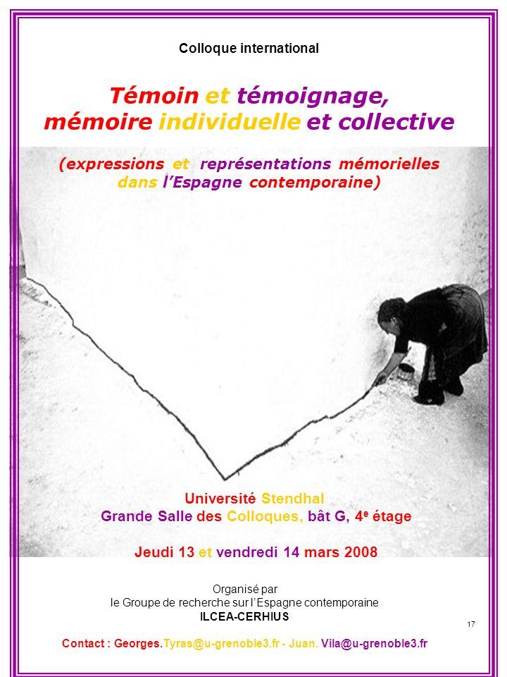 17 Organisé par le Groupe de recherche sur lEspagne contemporaine ILCEA-CERHIUS Contact : Georges.Tyras@u-grenoble3.fr - Juan. Vila@u-grenoble3.fr Col