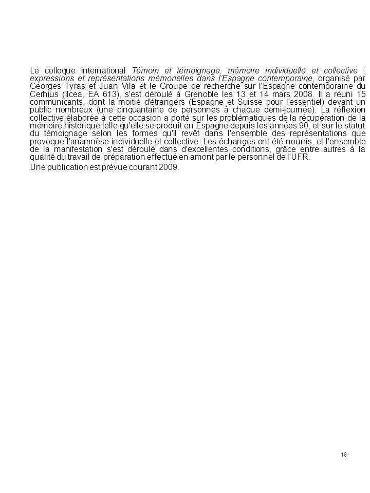 18 Le colloque international Témoin et témoignage, mémoire individuelle et collective : expressions et représentations mémorielles dans lEspagne conte