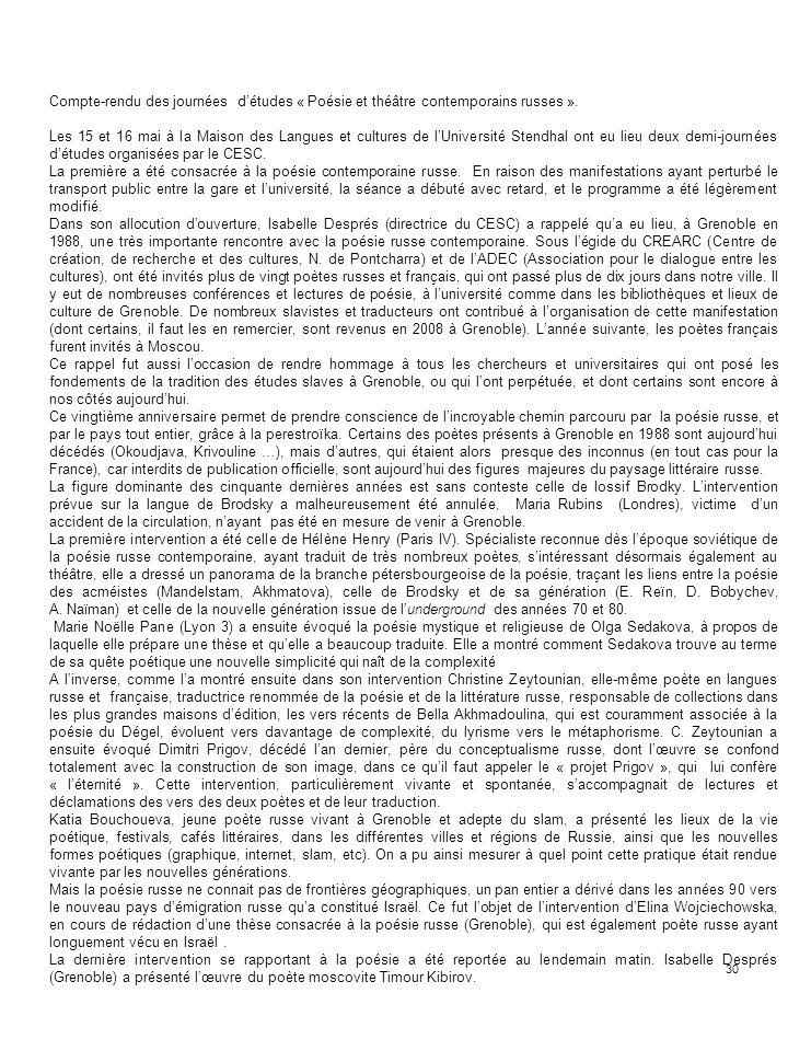 30 Compte-rendu des journées détudes « Poésie et théâtre contemporains russes ». Les 15 et 16 mai à la Maison des Langues et cultures de lUniversité S