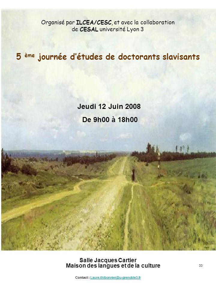 33 Salle Jacques Cartier Maison des langues et de la culture Contact : Laure.thibonnier@u-grenoble3.frLaure.thibonnier@u-grenoble3.fr Organisé par ILC