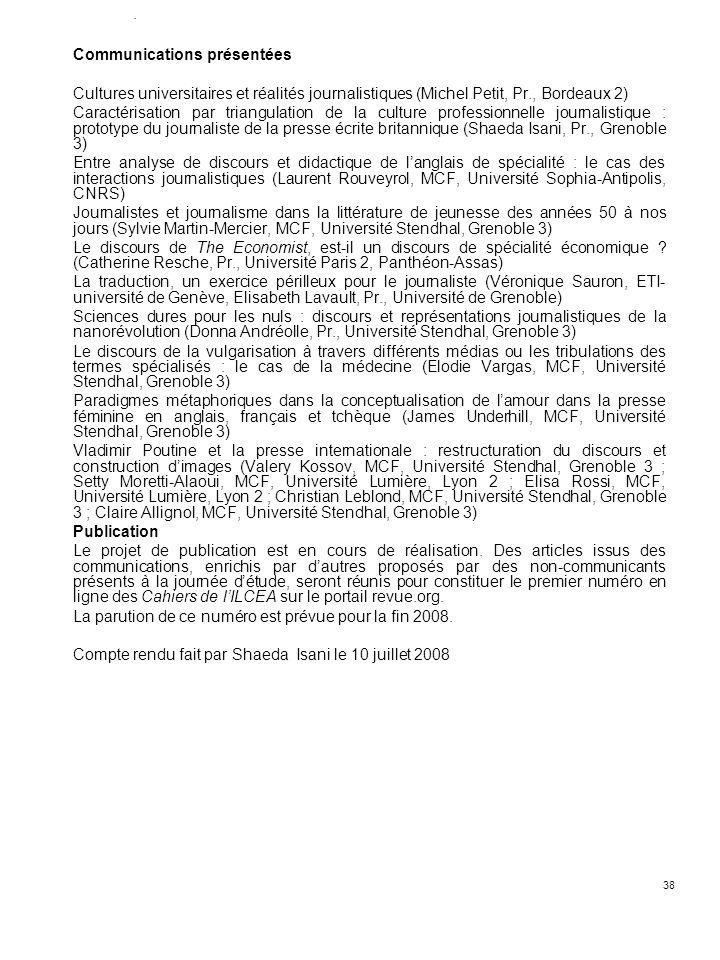 38. Communications présentées Cultures universitaires et réalités journalistiques (Michel Petit, Pr., Bordeaux 2) Caractérisation par triangulation de