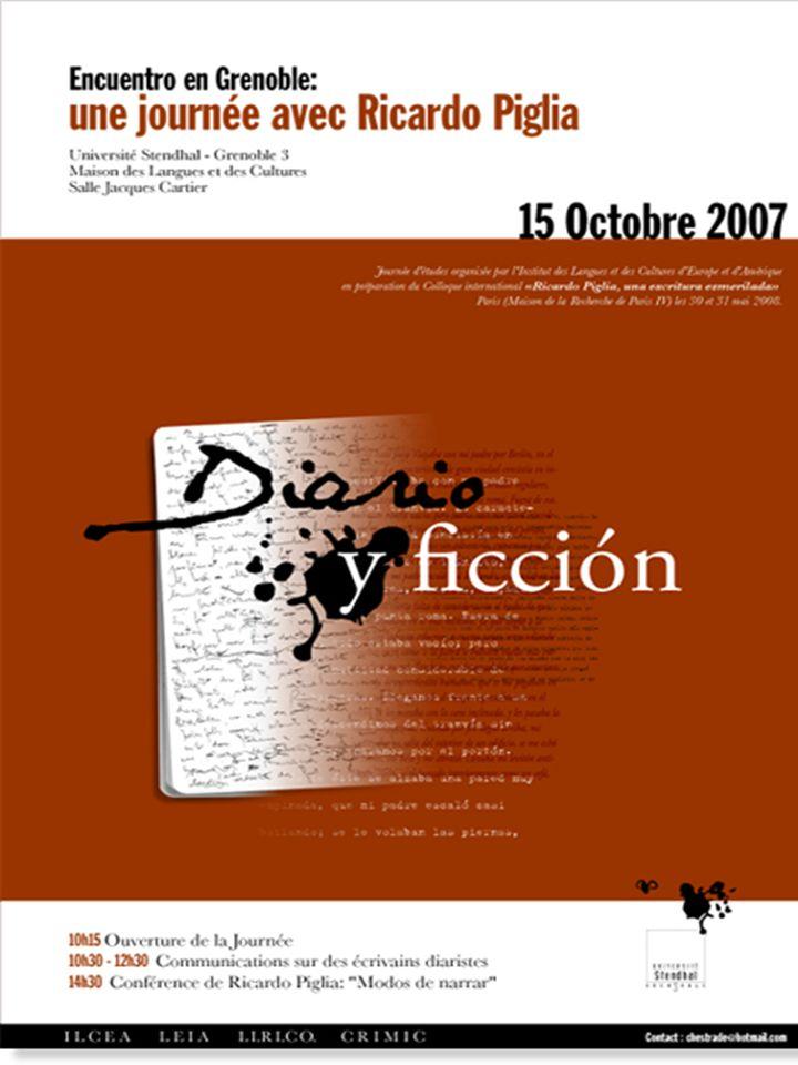 9 La journée d études « Diario y ficción » a eu lieu le 15 octobre 2007 à l UniversitéStendhal de Grenoble, salle Jacques-Cartier de la Maison des Langues et des Cultures.