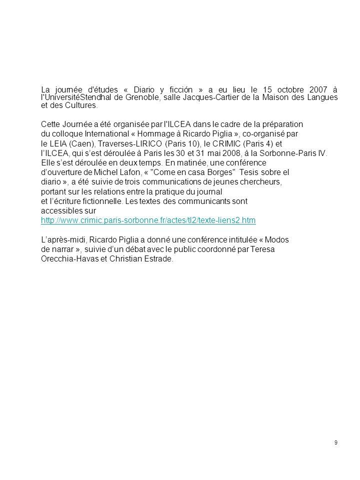 9 La journée d'études « Diario y ficción » a eu lieu le 15 octobre 2007 à l'UniversitéStendhal de Grenoble, salle Jacques-Cartier de la Maison des Lan