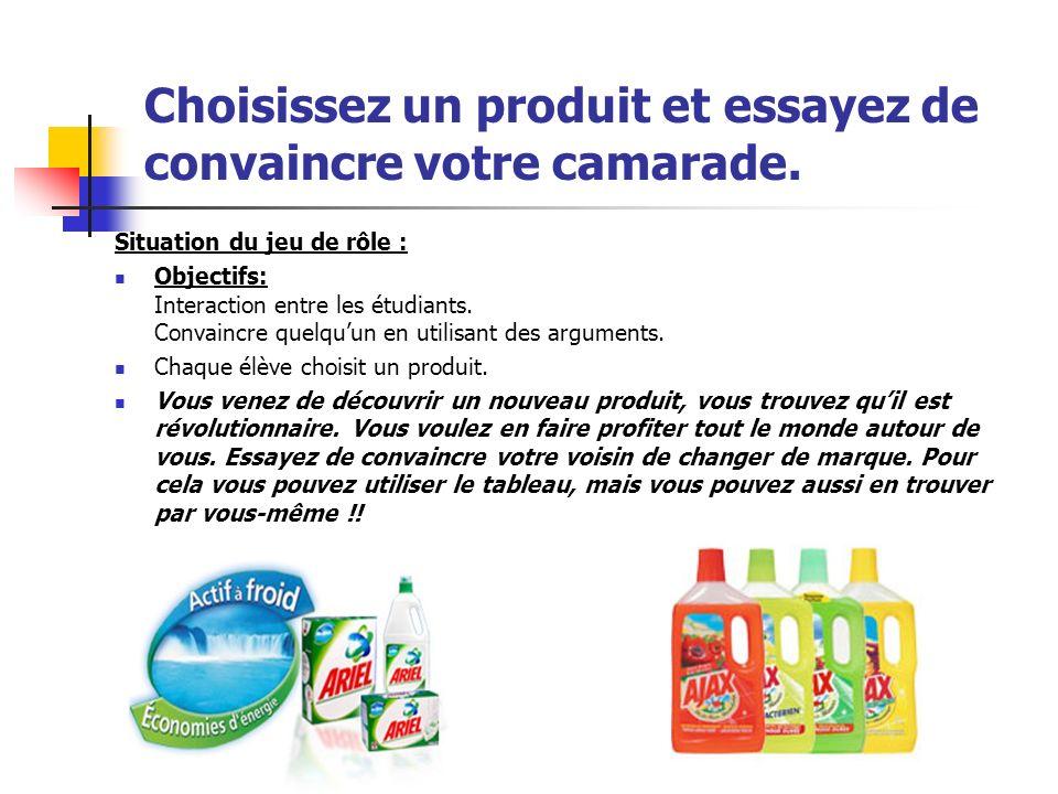 Choisissez un produit et essayez de convaincre votre camarade.