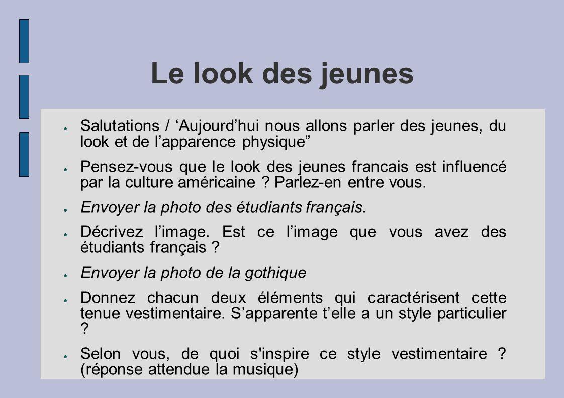 Le look des jeunes Salutations / Aujourdhui nous allons parler des jeunes, du look et de lapparence physique Pensez-vous que le look des jeunes franca